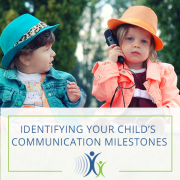 speech & hearing communication milestones