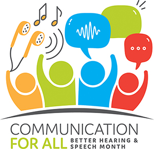 Raising Awareness About Speech and Hearing Health
