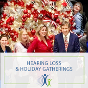 Hearing Loss and Holiday Gatherings: Tips to Improve Your Conversations